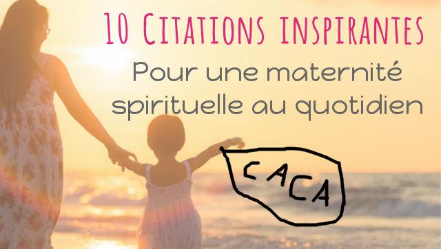 citations inspirantes pour une maternité spirituelle au quotidien
