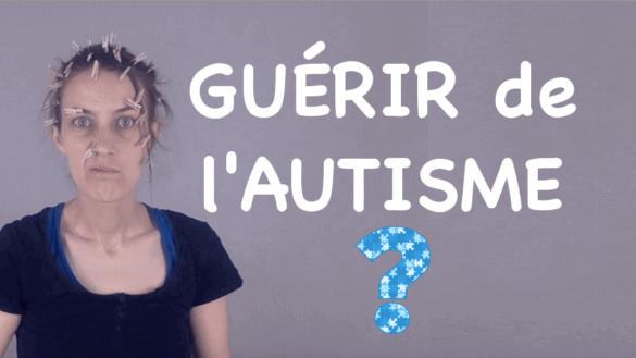 peut-on guérir de l'autisme