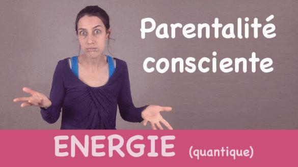 énergie parentalité consciente